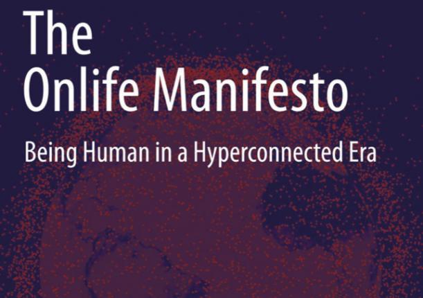 """""""The Onlife Manifesto"""", Il Volume A Cura Di Luciano Floridi Su """"l'essere Umano In Un'era Iperconnessa"""""""