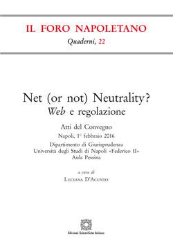 """""""Net (or Not) Neutrality? Web E Regolazione"""". Atti Del Convegno"""