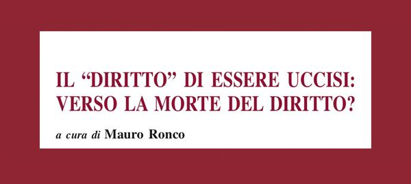 Il Diritto Di Essere Uccisi. La Presentazione Del Volume Curato Da Mauro Ronco