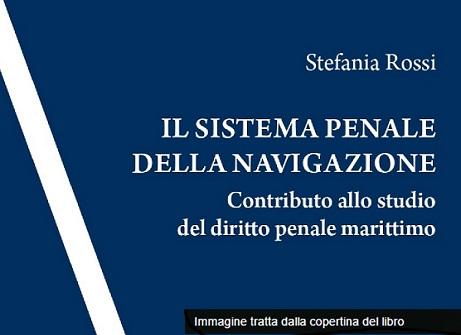 Il Sistema Penale Della Navigazione. Contributo Allo Studio Del Diritto Penale Marittimo